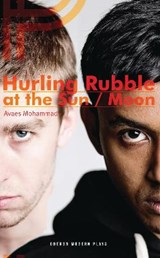 Hurling Rubble at the Sun/Moon | Aveas Mohammad |