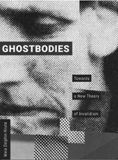 Ghostbodies - Towards a New Theory of Invalidism
