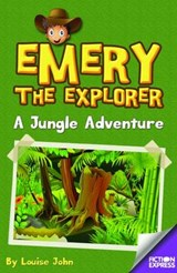 Emery the Explorer: A Jungle Adventure | Louise John |