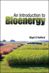 An Introduction to Bioenergy | Nigel G. Halford |