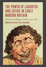 Power of Laughter and Satire in Early Modern Britain | Mark Knights |