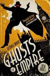 Ghosts of Empire | George Mann |
