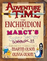 Adventure Time - The Enchiridion & Marcy's Super Secret Scra | Martin Olson; Olivia Olson; Tony Millionaire |