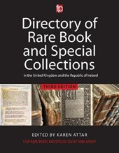 Directory of Rare Book and Special Collections in the United Kingdom and Republic of Ireland | Karen Attar |