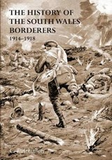 History of the South Wales Borderers 1914- | C T Late Captain Atkinson |