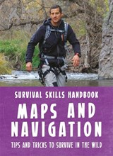 Bear Grylls Survival Skills Handbook: Maps and Navigation | Bear Grylls |