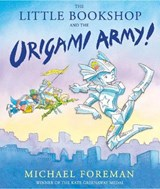 The Little Bookshop and the Origami Army | Michael Foreman |