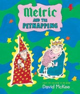Melric and the Petnapping | David McKee |