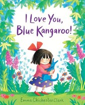 I Love You, Blue Kangaroo! | Emma Chichester Clark |