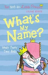 What's My Name? (The Not So Little Princess) | Tony Ross |