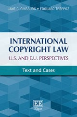 International Copyright Law | Ginsburg, Jane ; Treppoz, Edouard |