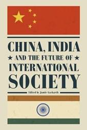 China, India and the Future of International Society