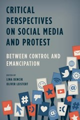 Critical Perspectives on Social Media and Protest | Lina Dencik |