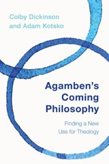 Agamben's Coming Philosophy | Colby Dickinson |