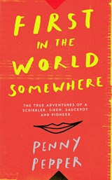 First in the World Somewhere | Penny Pepper |
