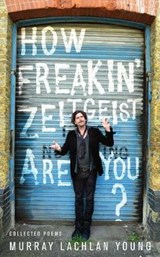 How Freakin' Zeitgeist Are You? | Murray Lachlan Young |
