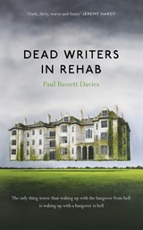 Dead writers in rehab | Paul Bassett Davies |