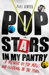 Pop Stars in My Pantry | Paul Simper |