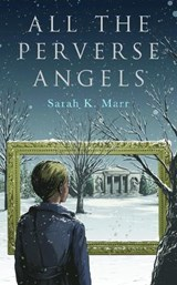 All the Perverse Angels | Sarah Marr |