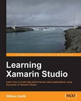 Learning Xamarin Studio | William Smith |