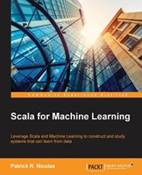 Scala for Machine Learning | Patrick R. Nicolas |