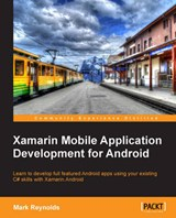Xamarin Mobile Application Development for Android | Mark Reynolds |