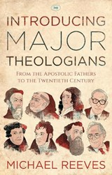 Introducing Major Theologians | Michael Reeves |