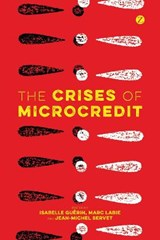 Crises of Microcredit | GUERIN,  Isabelle |