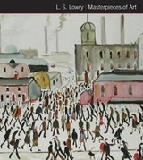 L.S. Lowry Masterpieces of Art |  |