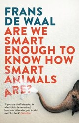 Are we smart enough to know how smart animals are? | Frans De Waal |