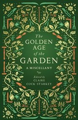 The Golden Age of the Garden | Clare Cock-Starkey |