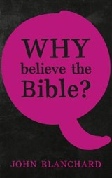 Why Believe the Bible ? | John Blanchard |