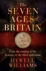 Seven ages of britain | Hywel Williams |