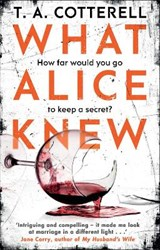 What alice knew | T A Cotterell |