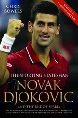Novak Djokovic and the Rise of Serbia | Chris Bowers |