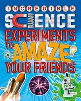 Incredible Science Experiments to Amaze Your Friends | Thomas Canavan |