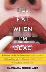 I'll Eat When I'm Dead | Barbara Bourland |