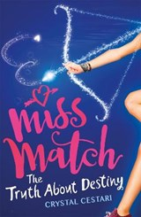 Miss Match: The Truth About Destiny | Crystal Cestari |