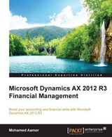 Microsoft Dynamics AX 2012 R3 Financial Management | Mohamed Aamer |