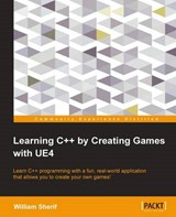 Learning C++ by Creating Games with UE4 | William Sherif |