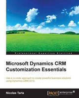 Microsoft Dynamics CRM Customization Essentials | Nicolae Tarla |