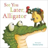 See You Later Alligator | Sally Hopgood |