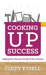 Cooking Up Success | Cindy Etsell |