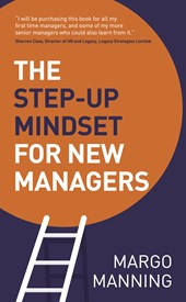 The Step-Up Mindset for New Managers | Margo Manning |