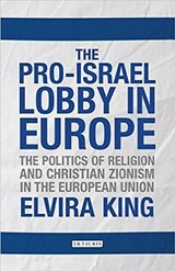 The Pro-Israel Lobby in Europe | Elvira King |