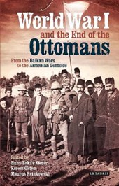 World War I and the End of the Ottomans | Hans-Lukas Kieser |