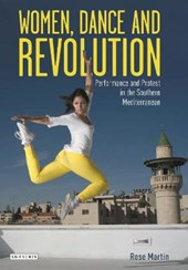 Women, Dance and Revolution | Rose Martin |