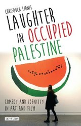 Laughter in Occupied Palestine | Chrisoula Lionis |
