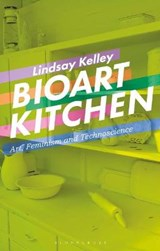 Bioart Kitchen | Lindsay Kelley |