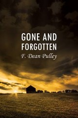 Gone and Forgotten | F. Dean Pulley |